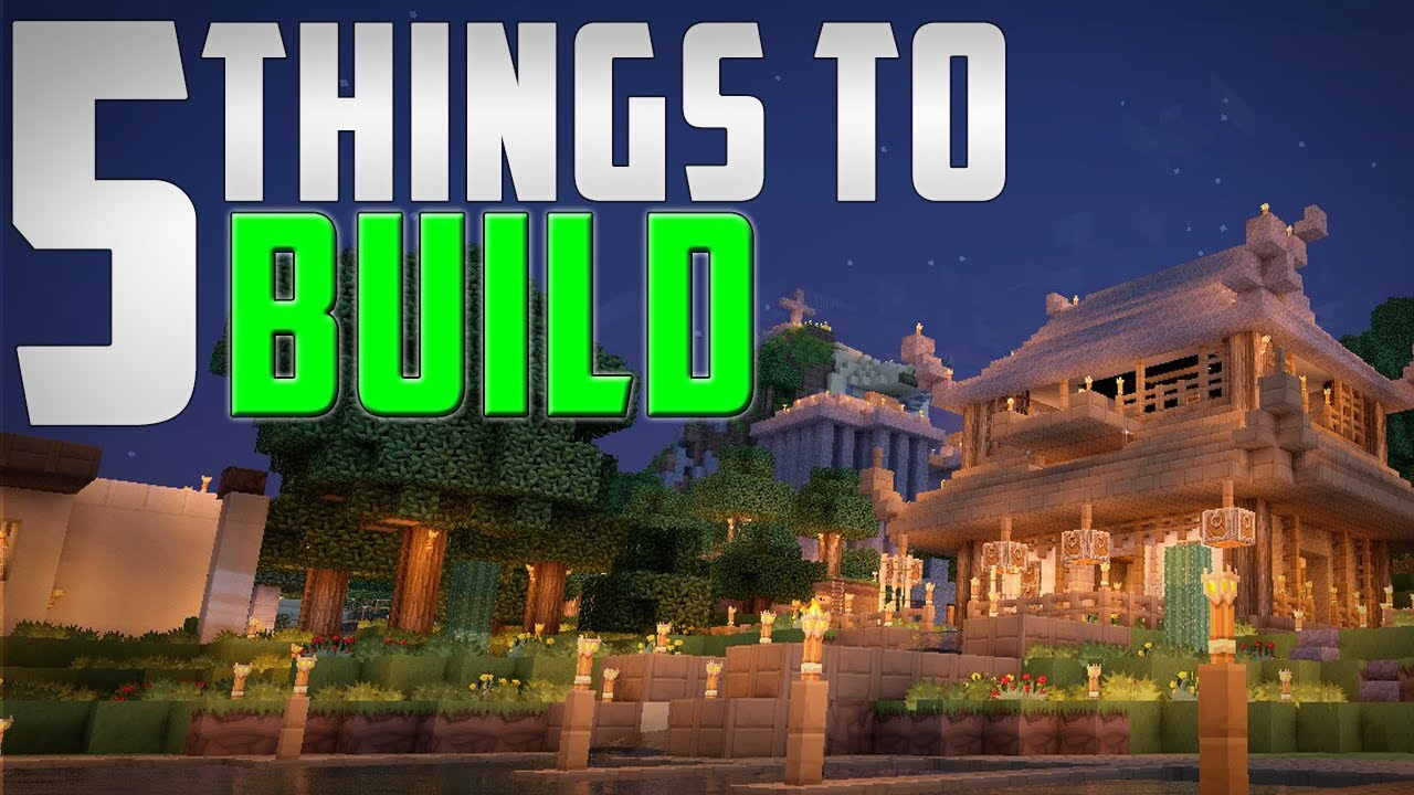 5 Things You Should Build In Minecraft YouTube