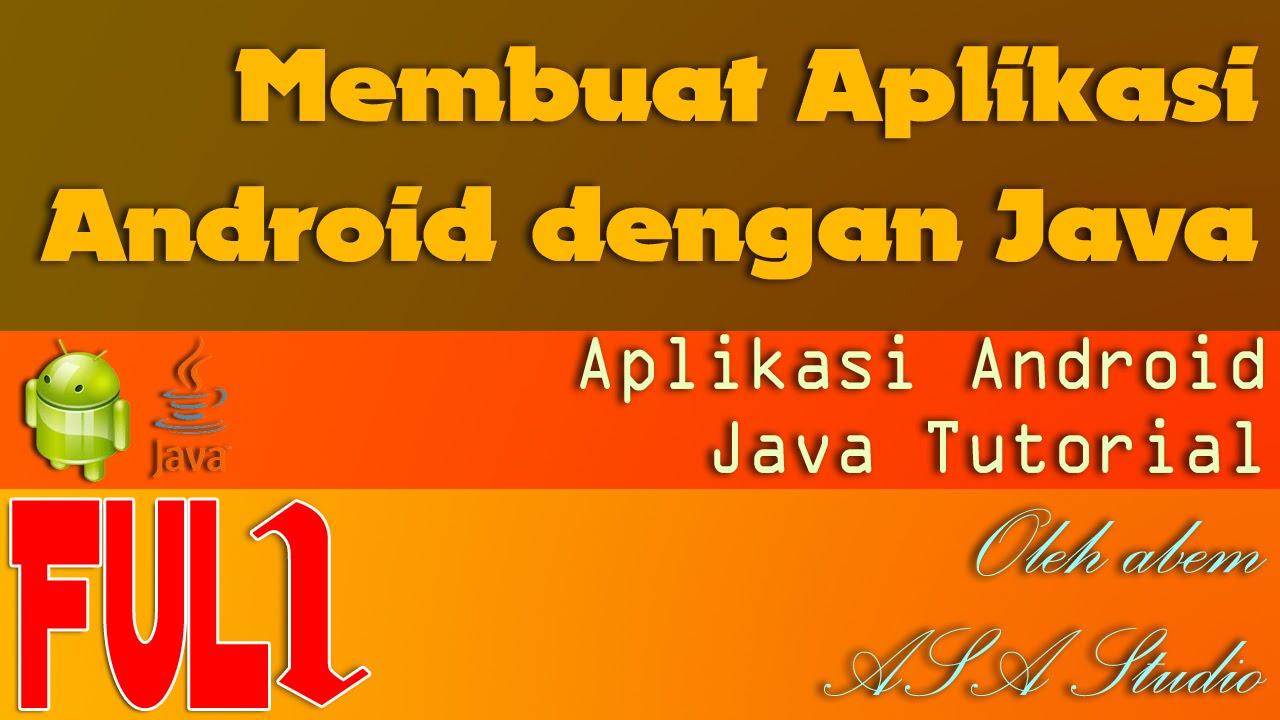 ... , Membuat Aplikasi Android dengan Java, Eclipse, Android SDK Tutorial